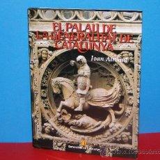 Libros de segunda mano: EL PALAU DE LA GENERALITAT DE CATALUNYA.--AINAUD, JOAN.. Lote 35857740