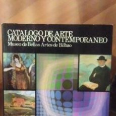 Libros de segunda mano: CATÁLOGO DE ARTE MODERNO Y CONTEMPORÁNEO (BILBAO, 1980) MUSEO DE BELLAS ARTES DE BILBAO.. Lote 35876886