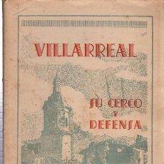 Libros de segunda mano: VILLARREAL, SU CERCO Y DEFENSA, EMILIO ENCISO, VITORIA, ED. SOCIAL CATÓLICA 1937, 106PÁGS, 15X21CM. Lote 215120670
