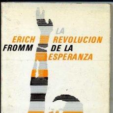 Libros de segunda mano: ERICH FROMM : LA REVOLUCIÓN DE LA ESPERANZA (FONDO DE CULTURA, 1980). Lote 35901182