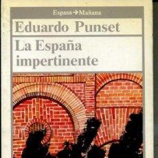 Libros de segunda mano: EDUARDO PUNSET : LA ESPAÑA IMPERTINENTE (ESPASA, 1986). Lote 35901291