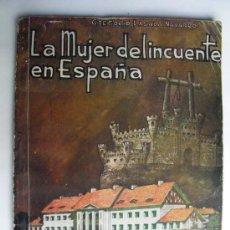 Libros de segunda mano: LA MUJER DELINCUENTE EN ESPAÑA Y SU TRATAMIENTO CORRECCIONAL GREGORIO LASALA. Lote 35905181