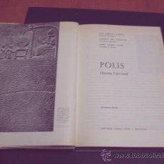 Libros de segunda mano: POLIS - HISTORIA UNIVERSAL - ED. VICENS VIVES 1970 / ILUSTRADO. Lote 35916256
