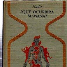 Libros de segunda mano: HADES, QUÉ OCURRIRÁ MAÑANA, PLAZA Y JANÉS, BARCELONA 1967, 16X22CM. Lote 35925584