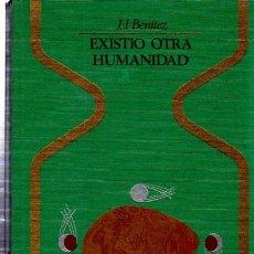 Libros de segunda mano: J.J.BENÍTEZ, EXISTIÓ OTRA HUMANIDAD, PLAZA Y JANÉS, BARCELONA 1975, 16X22CM. Lote 35925871