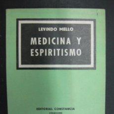 Libros de segunda mano: MEDICINA Y ESPIRITISMO POR LEVINDO MELLO. Lote 35926714