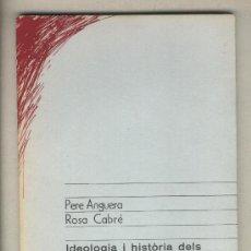 Libros de segunda mano: IDEOLOGIA I HISTÒRIA DELS DIARIS REUSENCS EN CATALÀ. PERE ANGUERA. ROSA CABRÉ. REUS. PRIMERA EDICIÓ . Lote 35927090