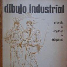 Libros de segunda mano: * DIBUJO TÉCNICO * DIBUJO INDUSTRIAL:CROQUIS... TABLAS, COMPLEMENTOS/ CARRERAS SOTO - 1958. Lote 35948884