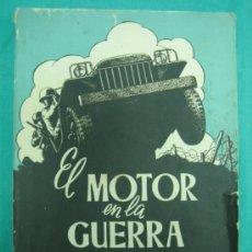 Libros de segunda mano: EJERCITO ESPAÑOL. EL MOTOR DE LA GUERRA 1944. VEHÍCULOS MILITARES. Lote 35967830