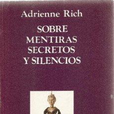 Libros de segunda mano: SOBRE MENTIRAS, SECRETOS Y SILENCIOS DE ADRIENNE RICH (ICARIA). Lote 53234068