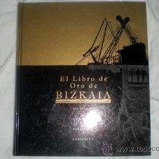 Libros de segunda mano: EL LIBRO DE ORO DE BIZKAIA;VV.AA;EL CORREO 2002;¡NUEVO!. Lote 35973543