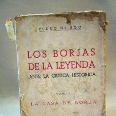 Libros de segunda mano: LIBRO, LOS BORJAS DE LA LEYENDA, TOMO I, LA CASA DE BORJA, 1952, PEDRO DE ROO, 500 PAGINAS. Lote 36813948