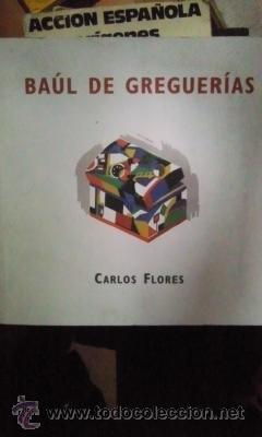 BAÚL DE GREGUERÍAS, DE CARLOS FLORES (CUENCA, 2006) DEDICATORIA DEL AUTOR (Libros de Segunda Mano (posteriores a 1936) - Literatura - Otros)