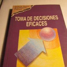 Libros de segunda mano: TOMA DE DECISIONES EFICACES. Lote 36002950
