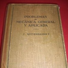 Libros de segunda mano: WITTENBAUER, F. PROBLEMAS DE MECÁNICA GENERAL Y APLICADA. TOMO PRIMERO : MECÁNICA GENERAL. Lote 36094321