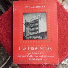 Libros de segunda mano: LIBRO LAS PROVINCIAS EJE HISTORICO DEL PERIODISMO VALENCIANO 1866-1969 ED. NACIONAL 1970 L-3136. Lote 36040652