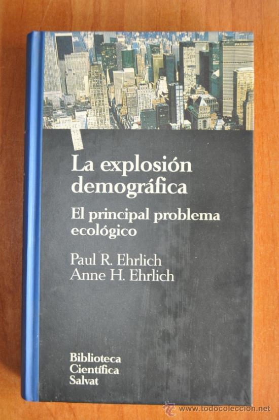 LA EXPLOSIÓN DEMOGRÁFICA. EL PRINCIPAL PROBLEMA ECOLÓGICO. EHRLICH, PAUL R Y EHRLICH, ANNE H. 1993 (Libros de Segunda Mano - Ciencias, Manuales y Oficios - Otros)