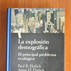 Libros de segunda mano: LA EXPLOSIÓN DEMOGRÁFICA. EL PRINCIPAL PROBLEMA ECOLÓGICO. EHRLICH, PAUL R Y EHRLICH, ANNE H. 1993. Lote 36054334