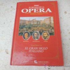 Libros de segunda mano: LIBRO EL MUNDO DE LA OPERA VOL VI EL GRAN SIGLO ITALIANO FUNDACION TABACALERA L-1430/27. Lote 36083677