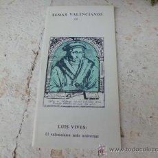 Libros de segunda mano: LIBRO TEMAS VALENCIANOS 15 LUIS VIVES EL VALENCIANO MÁS UNIVERSAL L-1430/48. Lote 44845396