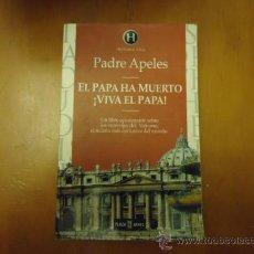 Libros de segunda mano: HISTORIA VIVA PADRE APELES, EL PAPA HA MUERTO, VIVA EL PAPA, 313 PAGINAS. Lote 36097541