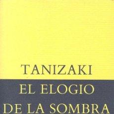 Libros de segunda mano: ELOGIO DE LA SOMBRA / TANAZAKI . ED. SIRUELA , LITERATURA JAPONESA * . Lote 36100863