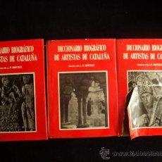 Libros de segunda mano: DICCIONARIO BIOGRAFICO DE ARTISTAS DE CATALUÑA. RAFOLS FONTANALS.3 VOL. ED. MILLA. 1951-1954 . Lote 36109784