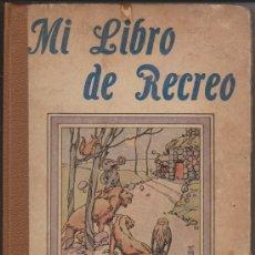 Libros de segunda mano: MI LIBRO DE RECREO. Lote 36130110