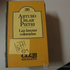 Libros de segunda mano: LAS LANZAS COLORADASARTURO USLAR PIETRITAPA DURA2,00. Lote 36166707