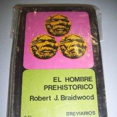Libros de segunda mano: BRAIDWOOD, ROBERT J. EL HOMBRE PREHISTÓRICO. Lote 36170018