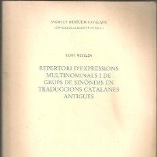 Libros de segunda mano: REPERTORI D'EXPRESSIONS MULTINOMINALS I DE GRUPS DE SINONIMS EN TRADUCCIONS CATALANES ANTIGUES /. Lote 36184816