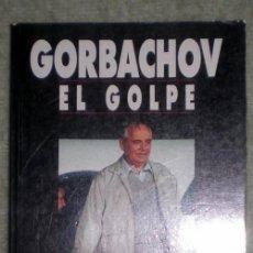 Libros de segunda mano: GORBACHOV,EL GOLPE.EL GOLPE DE AGOSTO LA VERDAD Y SUS CONSECUENCIAS;GORBACHOV EDICIONES B 1991;NUEVO. Lote 18556457