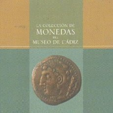 Livres d'occasion: LA COLECCIÓN DE MONEDAS DEL MUSEO DE CADIZ. ANC-359. Lote 120289580