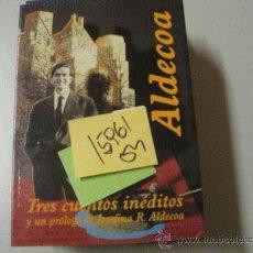 Libros de segunda mano: TRES CUENTOS INEDITOS Y UN PROLOGO DE JOSEFINA R ALDECOAALDECOA2,00. Lote 36237204