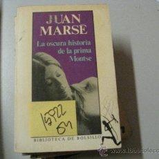 Libros de segunda mano: LA OSCURA HISTORIA DE LA PRIMA MONTSEJ MARSE2,00. Lote 36246189