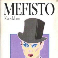 Libros de segunda mano: MEFISTO- DE KLAUS MANN (HIJO MAYOR DEL ESCRITOR ALEMAN .THOMAS MANN). Lote 36256941
