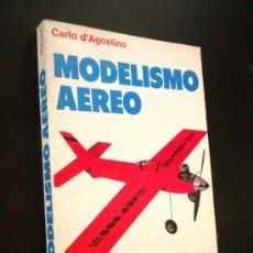 Libros de segunda mano: MODELISMO AEREO. MANUAL PRÁCTICO. D'AGOSTINO, CARLO.. Lote 36290322