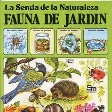 Libros de segunda mano: LA SENDA DE LA NATURALEZA - FAUNA DE JARDIN - ED. PLESA - SM - 1981. Lote 40539713