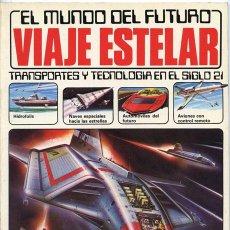 Gebrauchte Bücher - EL MUNDO DEL FUTURO - VIAJE ESTELAR - TRANSPORTES Y TECNOLOGÍA EN EL SIGLO 21 - ED. PLESA SM - 1980 - 36318151