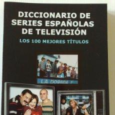 Libros de segunda mano: DICCIONARIO DE SERIES ESPAÑOLAS DE TELEVISION: LOS 100 MEJORES TÍTULOS - LUIS MIGUEL CARMONA (NUEVO). Lote 36330954
