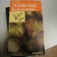 Libros de segunda mano: DOS DÍAS DE SETIEMBREJM CABALLERO BONALD2,00. Lote 36430767