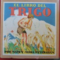 Libros de segunda mano: EL LIBRO DEL TRIGO. NARRACIONES PARA NIÑOS. MAUD Y MISKA PETERSHAM. Lote 36330279