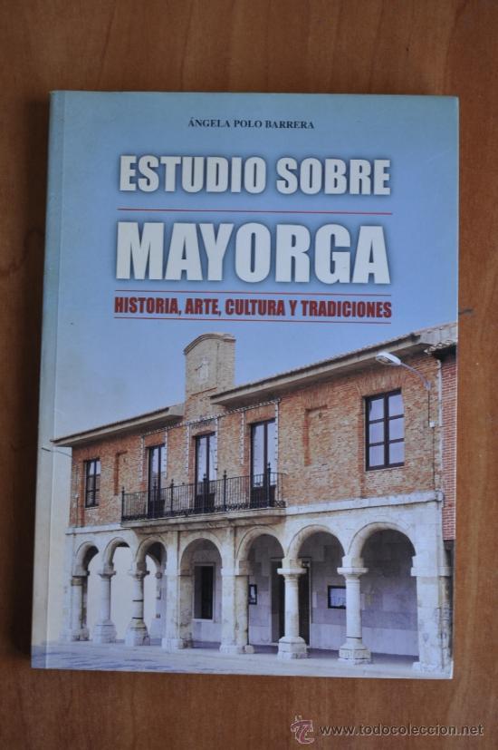ESTUDIO SOBRE MAYORGA - ÁNGELA POLO BARRERA (Libros de Segunda Mano - Historia - Otros)