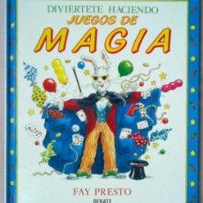 Libros de segunda mano: DIVIERTETE HACIENDO JUEGOS DE MAGIA.. Lote 36335099