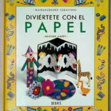 Libros de segunda mano: DIVIERTETE CON EL PAPEL. MANUALIDADES. Lote 36335263