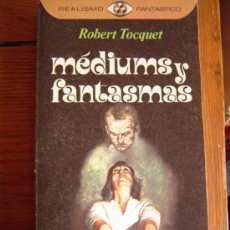 Libros de segunda mano: MEDIUMS Y FANTASMAS.ROBERT TOCQUET.. Lote 36337968
