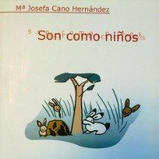 Libros de segunda mano: SON COMO NIÑOS (LIBRO DE POESIA INFANTIL). Lote 36340287
