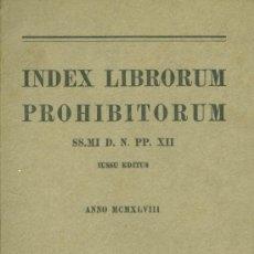 Libros de segunda mano: INDICE DE LIBROS PROHIBIDOS POR LA IGLESIA CATÓLICA. AÑO 1948. . Lote 27251031