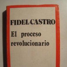 Libros de segunda mano: FIDEL CASTRO 'EL PROCESO REVOLUCIONARIO' (1973). ED. AQUARIUS, ARGENTINA. . ÚNICO TC.. Lote 36345756
