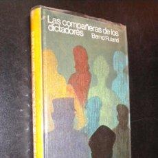 Libros de segunda mano: LAS COMPAÑERAS DE LOS DICTADORES/ RULAND, BERND. Lote 36354885